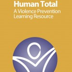 Human Total: A Violence Prevention Learning Resource